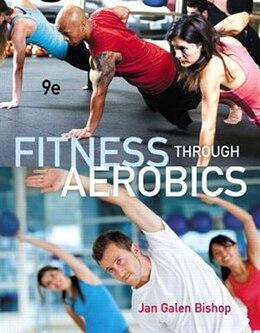 Book Fitness Through Aerobics by Jan Galen Bishop