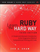 Learn Ruby The Hard Way: A Simple And Idiomatic Introduction To The Imaginative World Of…