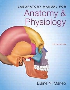 Laboratory Manual For Anatomy & Physiology, Book by Elaine N. Marieb ...