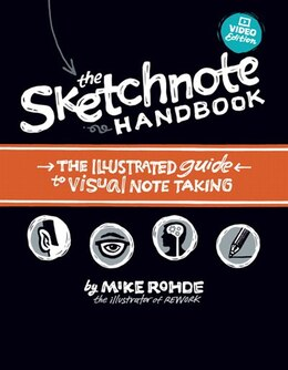Book The Sketchnote Handbook Video Edition: The Illustrated Guide To Visual Note Taking by Mike Rohde