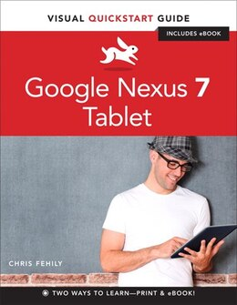 Book Google Nexus 7 Tablet: Visual Quickstart Guide by Chris Fehily
