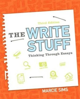 Book The Write Stuff: Thinking Through Essays by Marcie Sims