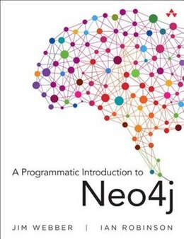 Book A Programmatic Introduction To Neo4j by Jim Webber