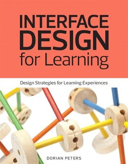 Book Interface Design For Learning: Design Strategies For Learning Experiences by Dorian Peters