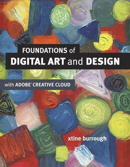 Book Foundations Of Digital Art And Design With The Adobe Creative Cloud by Xtine Burrough