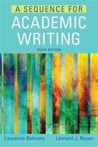 Book A Sequence For Academic Writing by Laurence M. Behrens