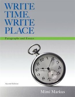Book Write Time, Write Place: Paragraphs And Essays by Mimi Markus