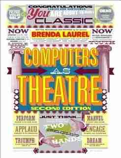Computers As Theatre by Brenda Laurel