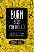 Burn Your Portfolio: Stuff They Don't Teach You In Design School, But Should by Michael Janda