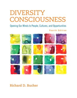 Book Diversity Consciousness: Opening Our Minds To People, Cultures, And Opportunities by Richard D. Bucher