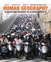 Human Geography: Places And Regions In Global Context, Fifth Canadian Edition