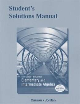 Book Student's Solutions Manual For Elementary And Intermediate Algebra by Tom Carson