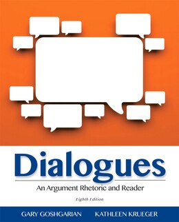 Book Dialogues: An Argument Rhetoric And Reader by Gary Goshgarian