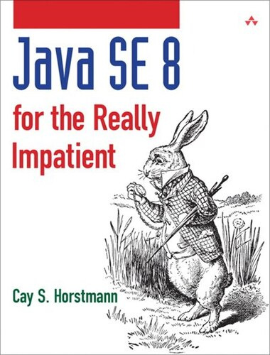 Java Se8 For The Really Impatient: A Short Course On The Basics by Cay S. Horstmann