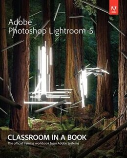 Book Adobe Photoshop Lightroom 5: Classroom In A Book by Kordes Adobe Creative Team