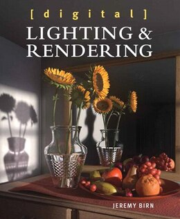 Book Digital Lighting And Rendering by Jeremy Birn