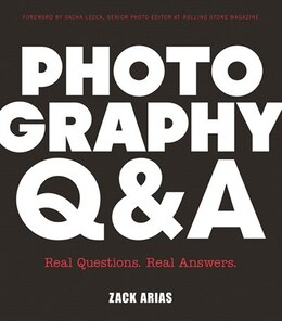 Book Photography Q&a: Real Questions. Real Answers. by Zack Arias