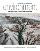 Environment: The Science Behind The Stories, Third Canadian Edition