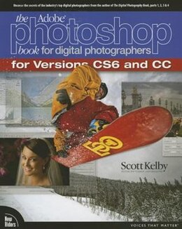 Book The Adobe Photoshop Book for Digital Photographers (Covers Photoshop CS6 and Photoshop CC) by Scott Kelby