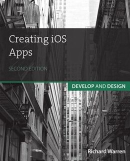 Book Creating Ios Apps: Develop And Design by Richard Warren