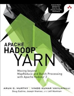 Book Apache Hadoop Yarn: Moving Beyond Mapreduce And Batch Processing With Apache Hadoop 2 by Arun Murthy