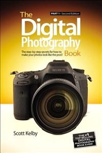 Book The Digital Photography Book: Part 1 by Scott Kelby