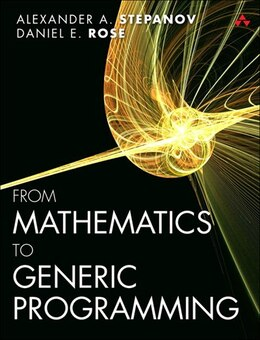Book From Mathematics To Generic Programming by Alexander A. Stepanov