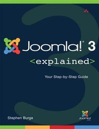 Joomla!® 3 Explained: Your Step-by-step Guide