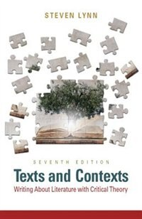 Book Texts And Contexts: Writing About Literature With Critical Theory by Steven J Lynn