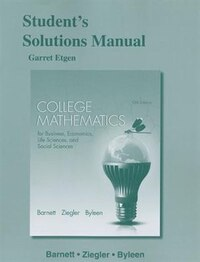 Student's Solutions Manual For College Mathematics For Business, Economics, Life Sciences And…