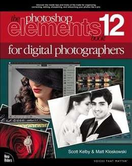 Book The Photoshop Elements 12 Book For Digital Photographers by Scott Kelby