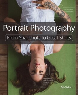 Book Portrait Photography: From Snapshots To Great Shots by Erik Valind