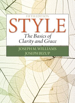 Book Style: The Basics Of Clarity And Grace by Joseph M. Williams