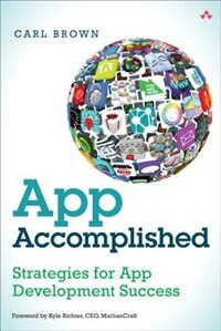 Book App Accomplished: Strategies For App Development Success by Carl Brown