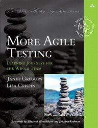 More Agile Testing: Learning Journeys For The Whole Team