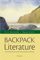 Backpack Literature: An Introduction To Fiction, Poetry, Drama, And Writing