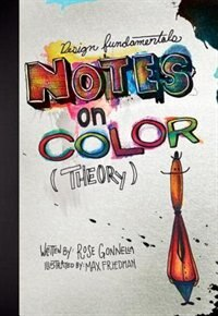 Book Design Fundamentals: Notes On Color Theory by Rose Gonnella
