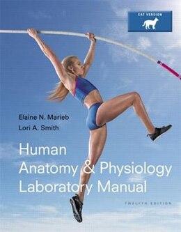 Book Human Anatomy & Physiology Laboratory Manual, Cat Version by Elaine N. Marieb