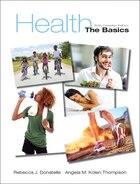 Health: The Basics, Sixth Canadian Edition Plus Myhealthlab With Pearson Etext -- Access Card…