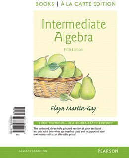 Book Intermediate Algebra, Books A La Carte Edition by Elayn El Martin-gay