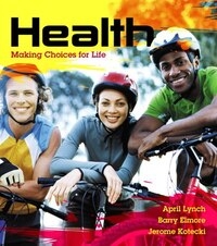 Health: Making Choices For Life Plus Masteringhealth With Etext -- Access Card Package