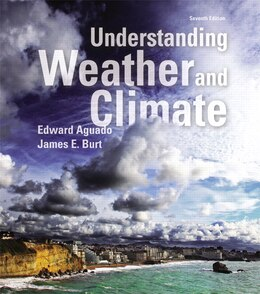 Book Understanding Weather And Climate Plus Masteringmeteorology With Etext -- Access Card Package by Edward Aguado