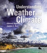 Understanding Weather And Climate Plus Masteringmeteorology With Etext -- Access Card Package