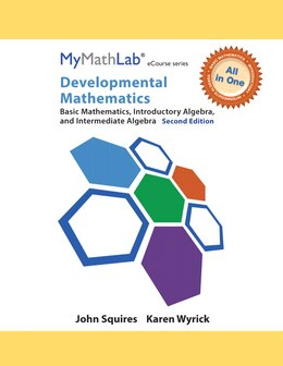 Book Mymathlab For Squires/wyrick Developmental Math: Basic, Intro & Interm Alg -access Card- Plus… by John Squires