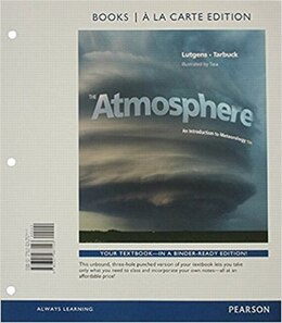 Book The Atmosphere: An Introduction To Meteorology, Books A La Carte Edition by Frederick K. Lutgens
