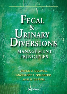 Book Fecal And Urinary Diversions: Management Principles by Janice C. Colwell