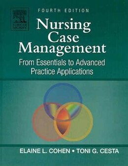 Book Nursing Case Management: From Essentials to Advanced Practice Applications by Elaine Cohen