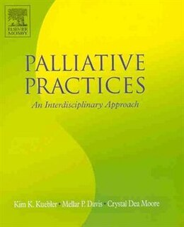 Book Palliative Practices: An Interdisciplinary Approach by Kim K. Kuebler