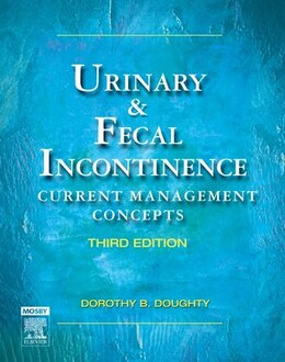 Book Urinary and Fecal Incontinence: Current Management Concepts by Dorothy B. Doughty