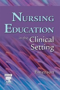 Book Nursing Education In The Clinical Setting by Roberta J. Emerson